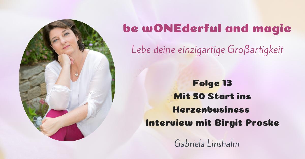 [13] Mit 50 Start ins Herzensbusiness – Interview mit Birgit Proske