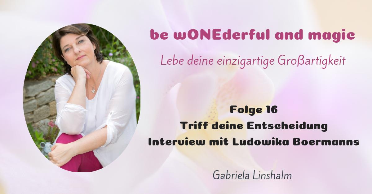 [16] Triff deine Entscheidung – Interview mit Ludowika Boermanns