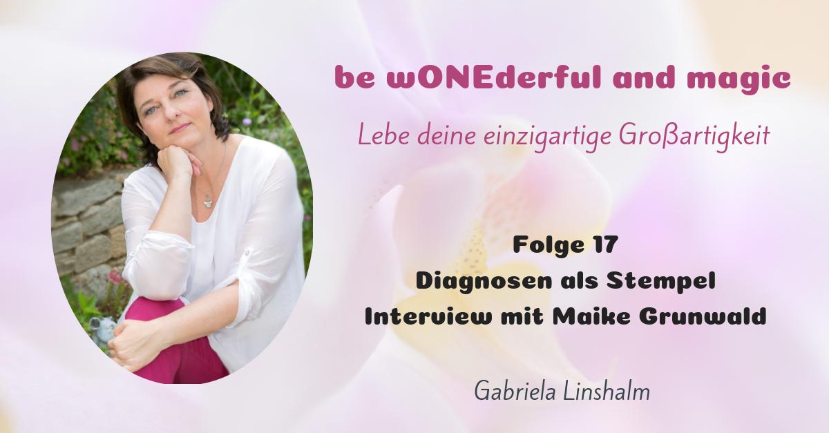[17] Diagnosen als Stempel – Wege hinaus – Interview mit Maike Grunwald