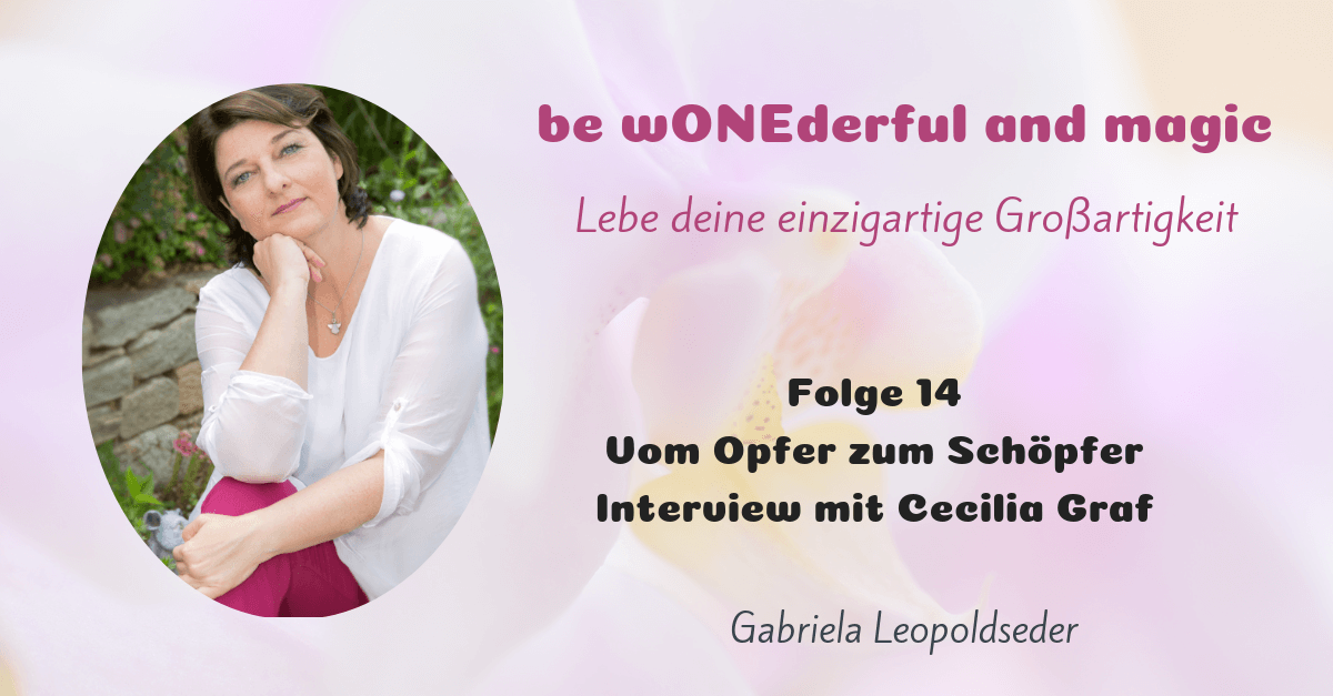 [14] Vom Opfer zum Schöpfer – Interview mit Cecilia Graf