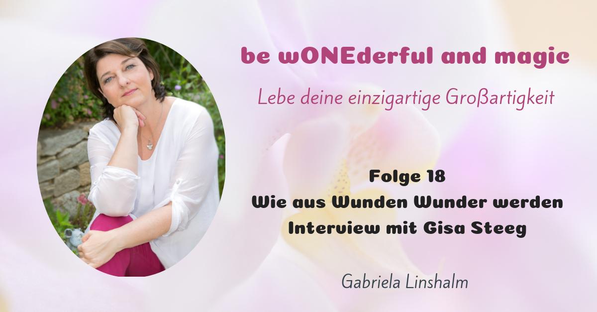 [18] Wie aus Wunden Wunder werden – Interview mit Gisa Steeg