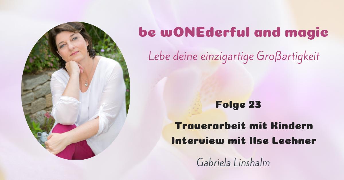 [23] Trauerarbeit mit Kindern – Interview mit Ilse Lechner