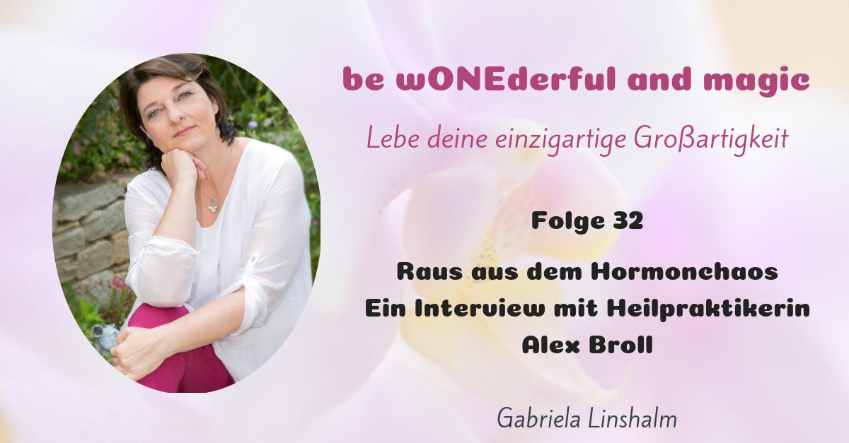 [32] Raus aus dem Hormonchaos – Ein Interview mit Heilpraktikerin Alex Broll