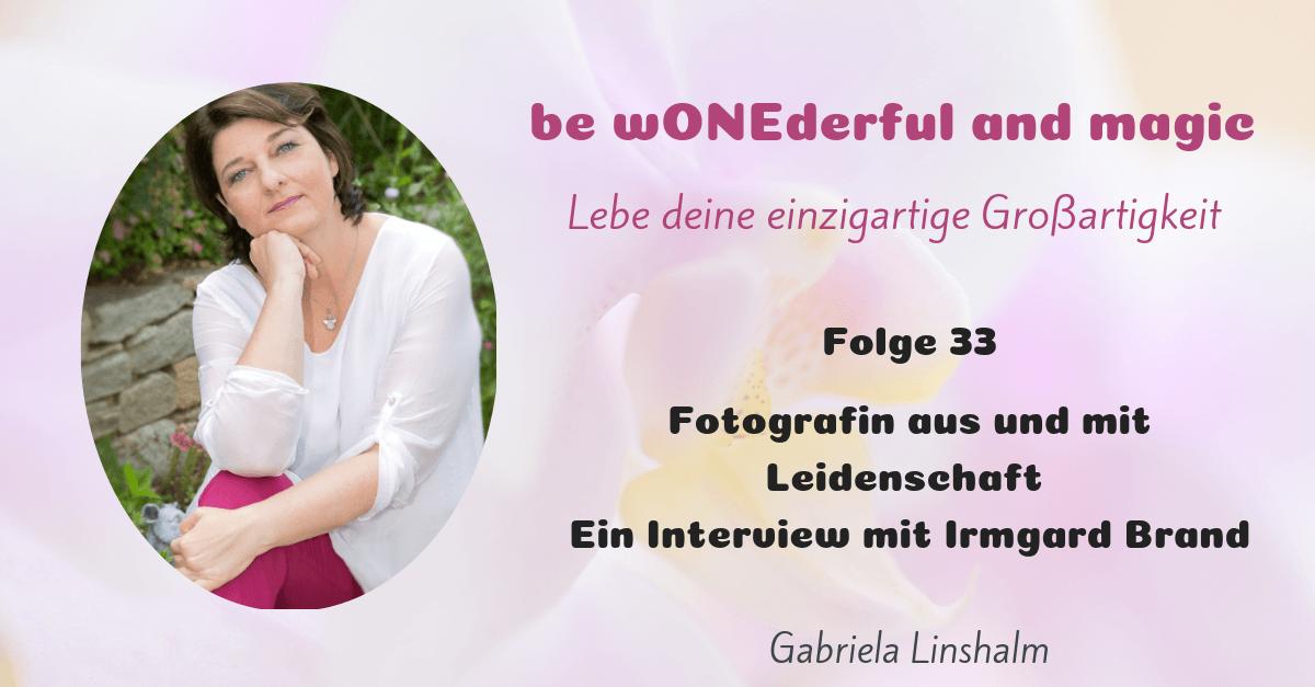 [33] Fotografin aus und mit Leidenschaft – Interview mit Irmgard Brand
