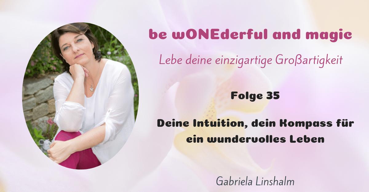 [35] Deine Intuition, dein Kompass für ein wundervolles Leben