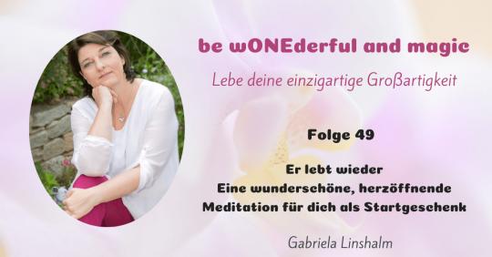 [49] Er lebt wieder – mit Meditation