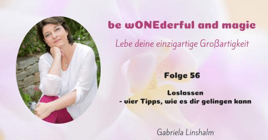 [56] Loslassen – vier Tipps, wie es dir gelingen kann