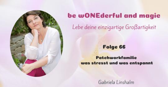 [66] Patchworkfamilie – was stresst und was entspannt